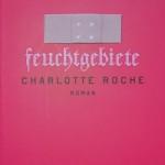 Feuchtgebiete von Charlotte Roche