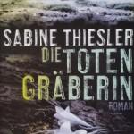 Sabine Thiesler – Die Totengräberin