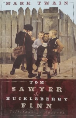 Mark Twain - Tom Sawyer und Huckleberry Finn