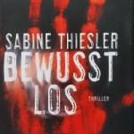 Sabine Thiesler – Bewusstlos