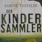 Der Kindersammler von Sabine Thiesler