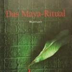 Patrick Dunne – Das Maya-Ritual