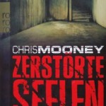 Chris Mooney – Zerstörte Seelen