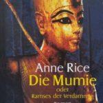Anne Rice – Die Mumie oder Ramses der Verdammte