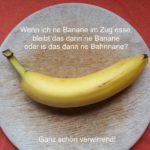 Banane oder Bahnnane?