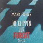 Mark Fisher – Die Klippen der Furcht