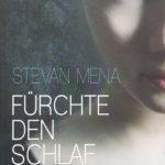 Stevan Mena – Fürchte den Schlaf