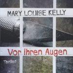 Mary Louise Kelly – Vor ihren Augen