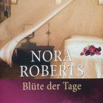 Nora Roberts – Blüte der Tage