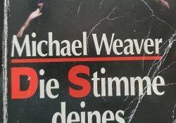 Michael Weaver - Die Stimme deines Mörders