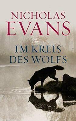 Nicholas Evans - Im Kreis des Wolfs